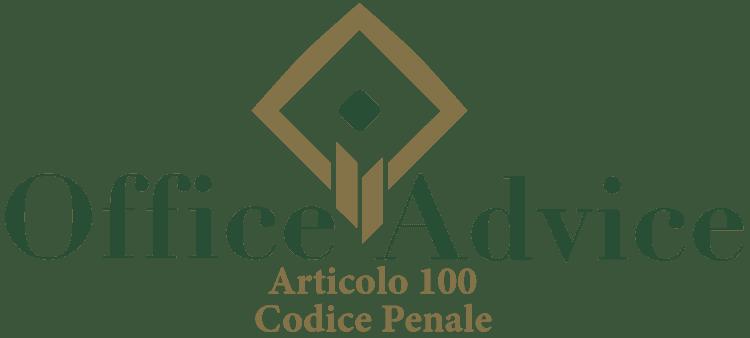 Articolo 100 - Codice Penale