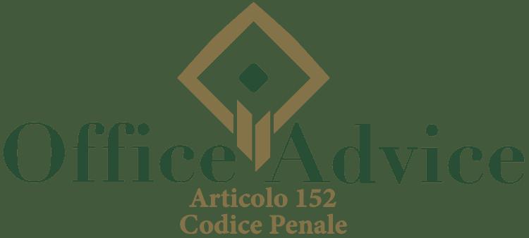 Articolo 152 - Codice Penale