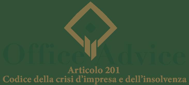 Art. 201 - Codice della crisi d'impresa e dell'insolvenza