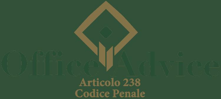 Articolo 238 - Codice Penale