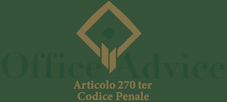 Articolo 270 ter - Codice Penale