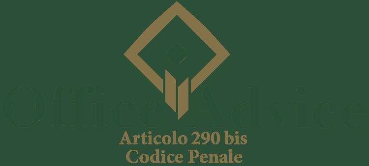 Articolo 290 bis - Codice Penale
