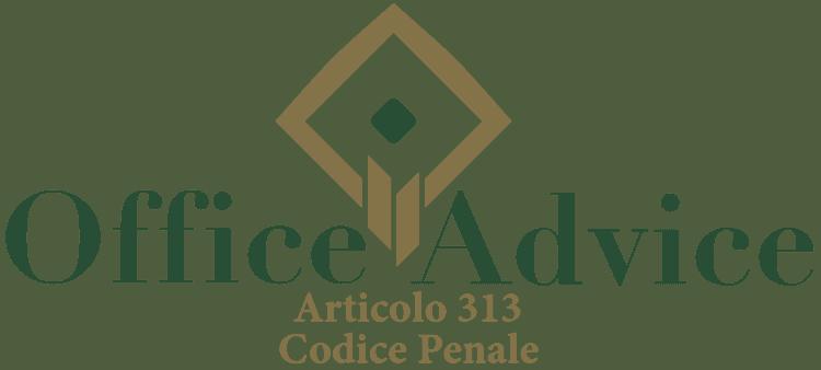 Articolo 313 - Codice Penale