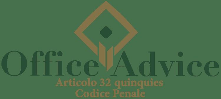 Articolo 32 quinquies - Codice Penale