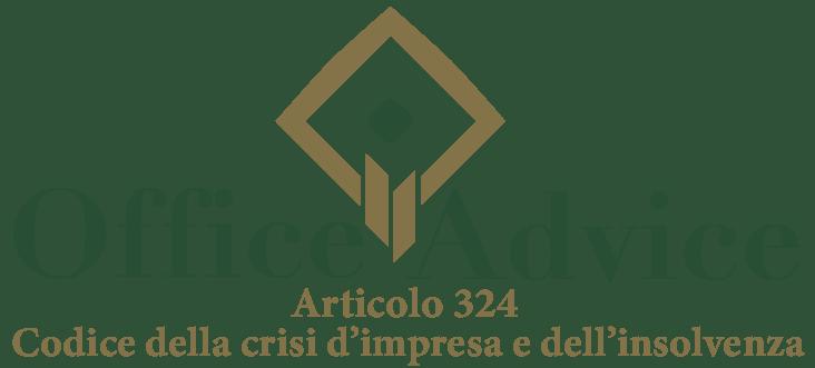 Art. 324 - Codice della crisi d'impresa e dell'insolvenza
