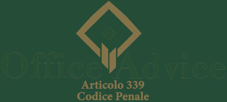 Articolo 339 - Codice Penale