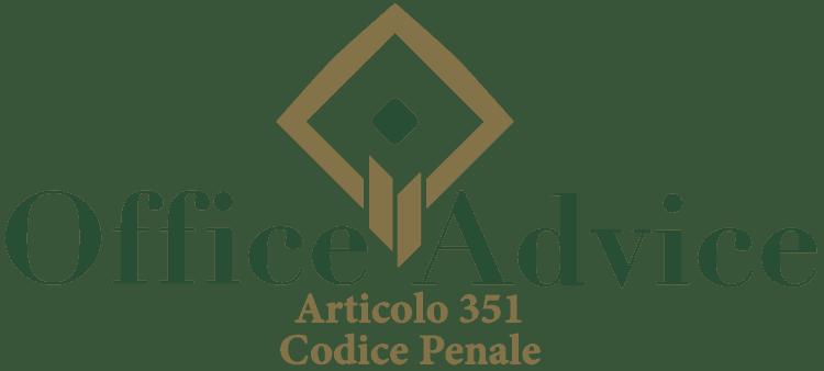 Articolo 351 - Codice Penale
