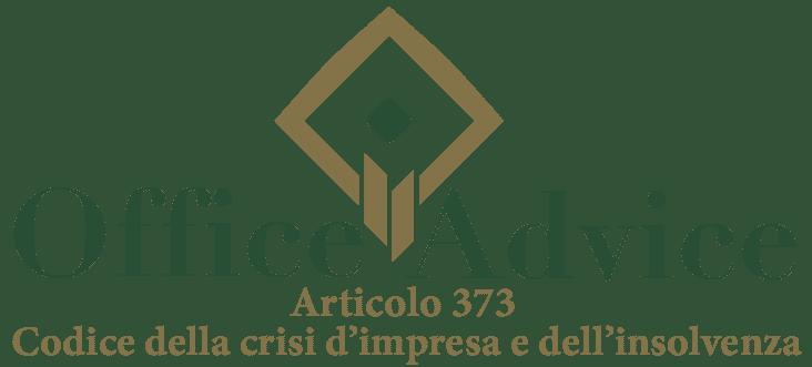 Art. 373 - Codice della crisi d'impresa e dell'insolvenza