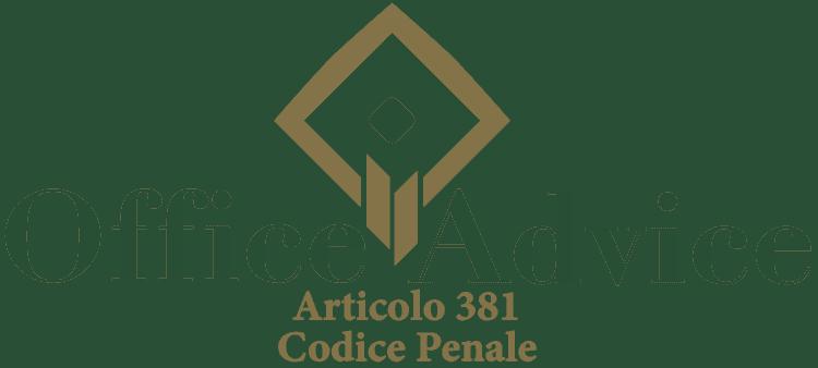 Articolo 381 - Codice Penale