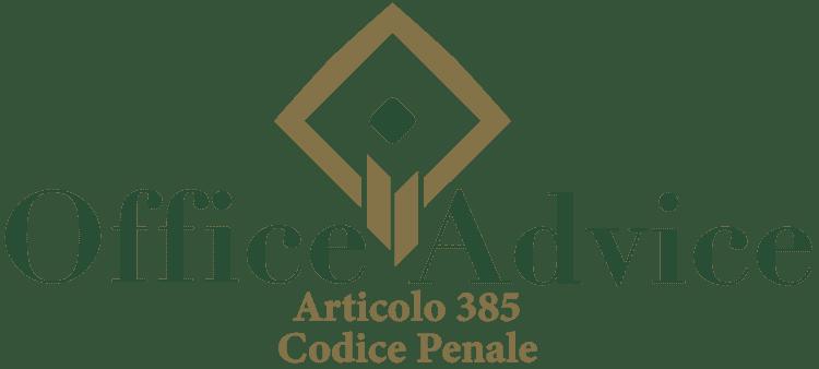 Articolo 385 - Codice Penale
