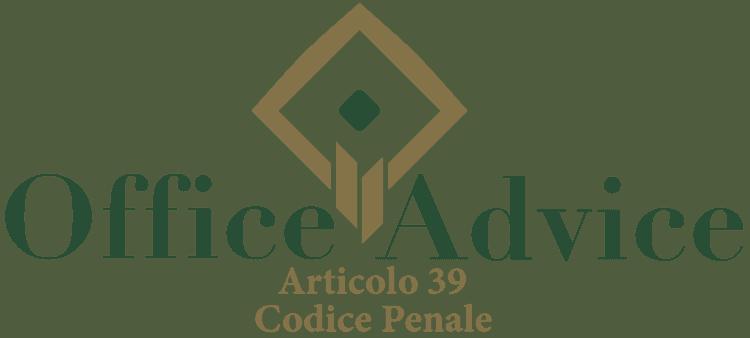 Articolo 39 - Codice Penale