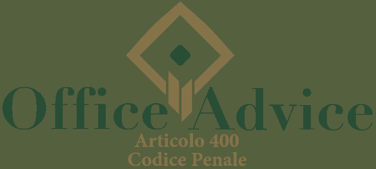 Articolo 400 - Codice Penale