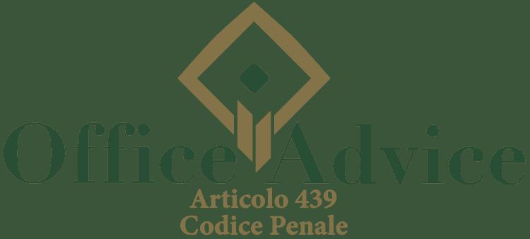 Articolo 439 - Codice Penale