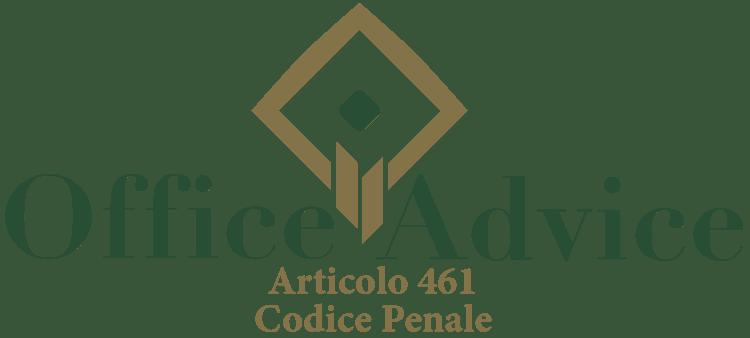 Articolo 461 - Codice Penale