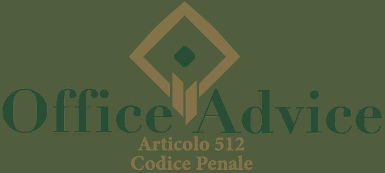 Articolo 512 - Codice Penale