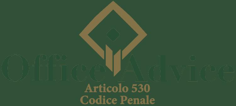Articolo 530 - Codice Penale