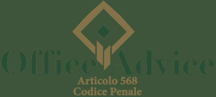 Articolo 568 - Codice Penale