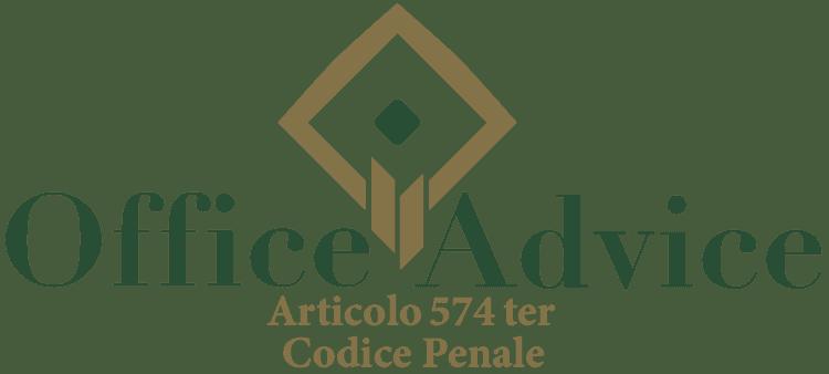 Articolo 574 ter - Codice Penale
