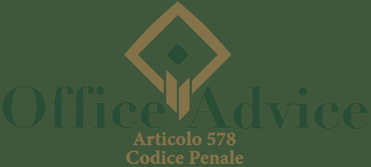 Articolo 578 - Codice Penale