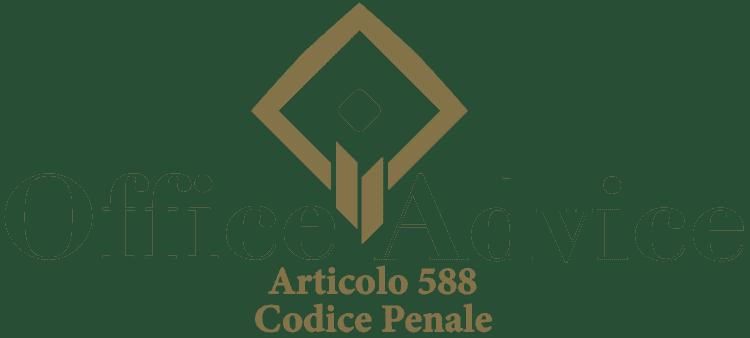Articolo 588 - Codice Penale