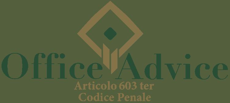 Articolo 603 ter - Codice Penale