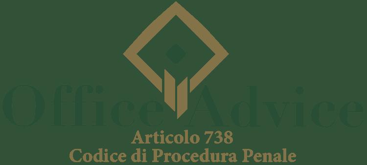 Articolo 738 - Codice di Procedura Penale