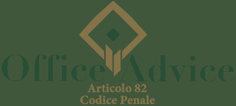 Articolo 82 - Codice Penale