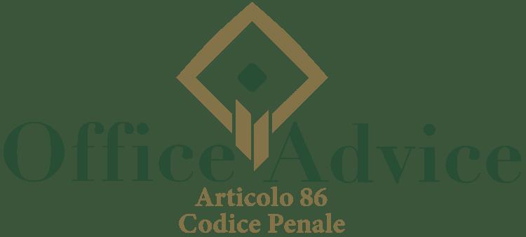 Articolo 86 - Codice Penale
