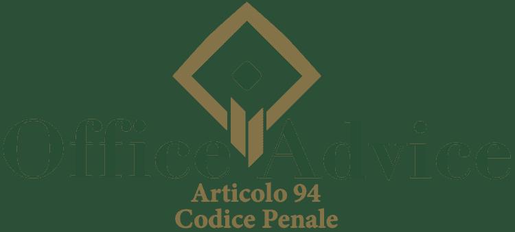 Articolo 94 - Codice Penale